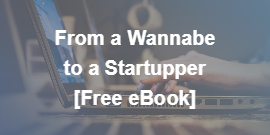 From a Wannabe to a Startupper [Free eBook]