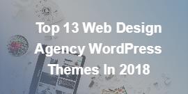 Top 13 Web Design Agency WordPress Themes In 2018