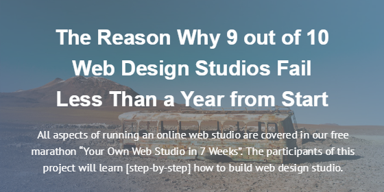 The Reason Why 9 out of 10 Web Design Studios Fail Less Than a Year from Start