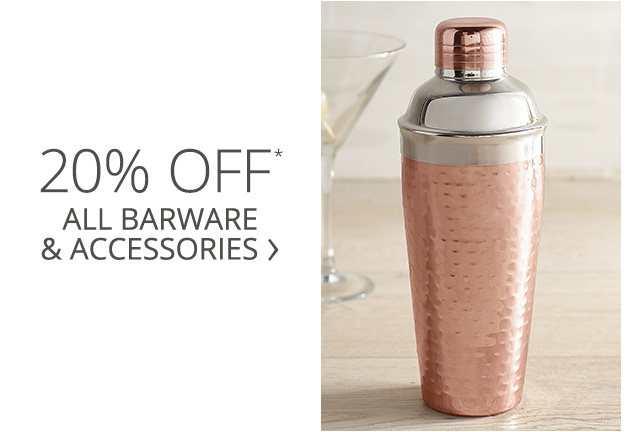 Get 20 precent off all barware and accessories