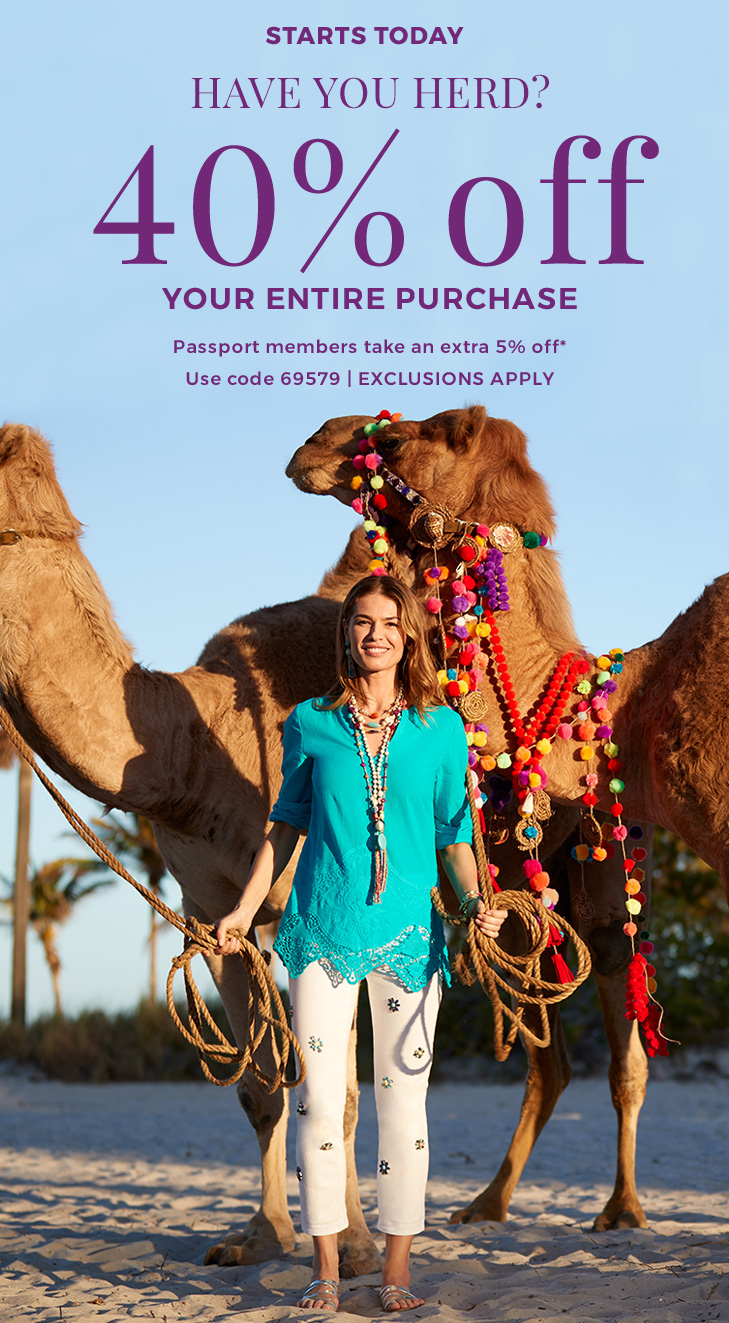 Have you herd? 40% Off your entire purchase. Passport members take an extra 5% Off*. Exclusions apply. Use code 69579.