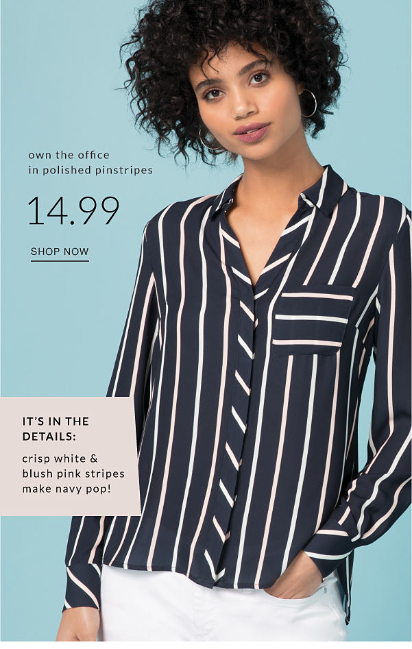 own the office in polished pinstripes 14.99 shop now | it's in the details: crisp white and blush pink stripes make navy pop