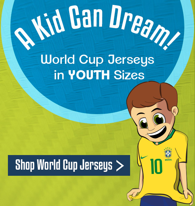 c851a7a80 Let Kids Dream. We re Loaded With Youth World Cup Jerseys - SHOP NOW!