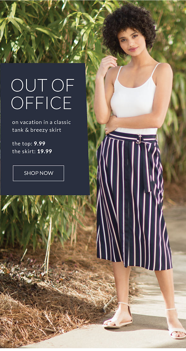 out of the office | on vacation in a classic tank & breezy skirt | the top: 9.99 the skirt 19.99 | shop now