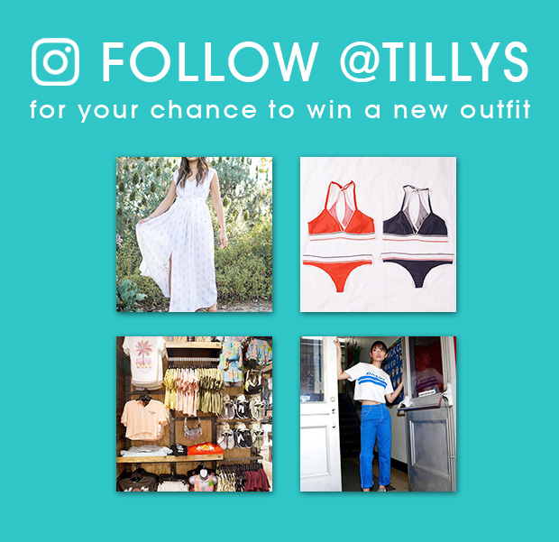Follow @Tillys on Instagram for a Chance To Win a New Outfit