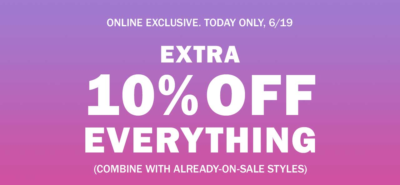 EXTRA 10% OFF EVERYTHING