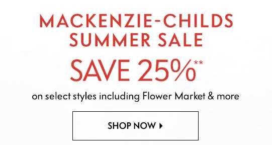 Save 25% on MacKenzie-Childs