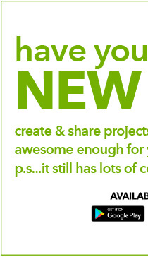 Have you tried our new app? Create and share projects using the only app awesome enough for your ideas! and p.s...it still has lots of coupons! Available now: Get it on GOOGLE PLAY.