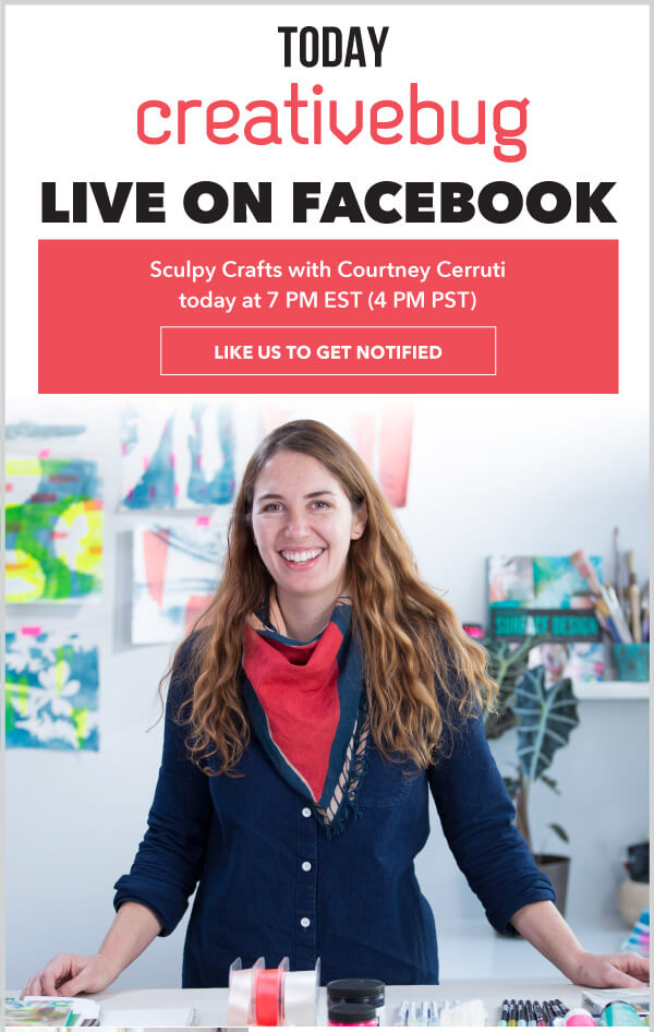 Learn With CreativeBug. Facebook Live: Sculpy Crafts with Courtney. LIKE US ON FACEBOOK/