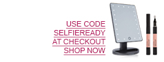 USE CODE SELFIEREADY AT CHECKOUT. SHOP NOW