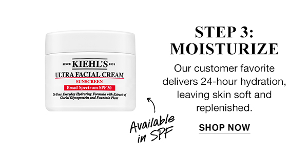 STEP 3: MOISTURIZE - ULTRA FACIAL CREAM - AVAILABLE IN SPF - Our customer favorite delivers 24-hour hydration, leaving skin soft and replenished. - SHOP NOW