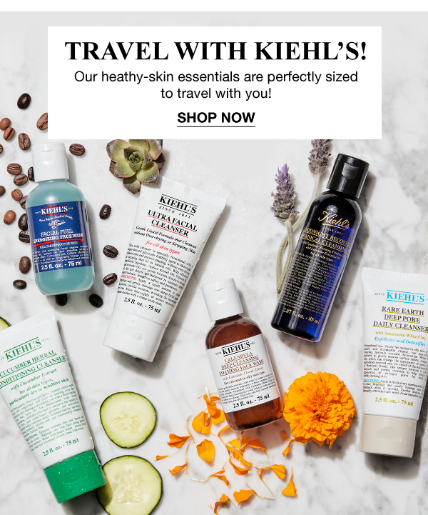 TRAVEL WITH KIEHL'S! - Our healthy-skin essentials are perfectly sized to travel with you! - SHOP NOW