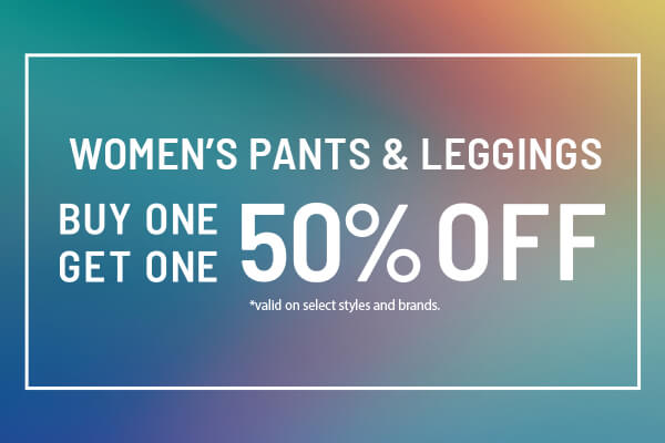 Women's Pants & Leggings - Buy 1 Get 1 50% Off | SHOP SALE NOW
