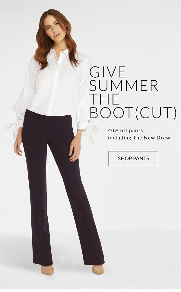 give summer the boot cut | 40% off pants including the new drew