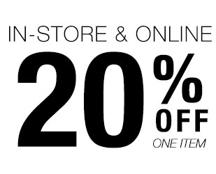 20% Off One Item In-Store & Online