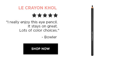 "LE CRAYON KHOL - ""I really enjoy this eye pencil. It stays on great. Lots of color choices."" - BOWLER - SHOP NOW"
