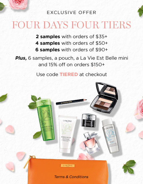 EXCLUSIVE OFFER - FOUR DATS FOUR TIERS - 2 samples with orders of $35 plus - 4 samples with orders of $50 plus - 6 samples with orders of $90 plus - Plus, 6 samples, a pouch, a La Vie Est Belle mini and 15 percent off on orders $150 plus - Use code TIERED at checkout - Terms & Conditions
