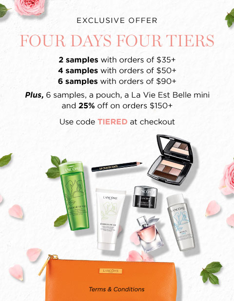 EXCLUSIVE OFFER - FOUR DATS FOUR TIERS - 2 samples with orders of $35 plus - 4 samples with orders of $50 plus - 6 samples with orders of $90 plus - Plus, 6 samples, a pouch, a La Vie Est Belle mini and 25 percent off on orders $150 plus - Use code TIERED at checkout - Terms & Conditions
