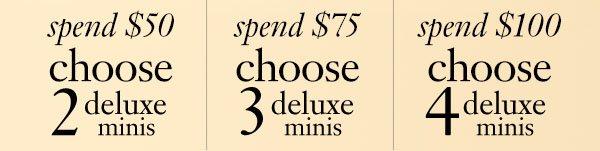 spend $50 choose 2 deluxe minis, spend $75 choose 3 deluxe minis, spend $100 choose 4 deluxe minis