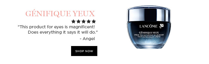"GÉNIFIQUE YEUX - ""This product for eyes is magnificent! Does everything it says it will do."" - Angel - SHOP NOW"