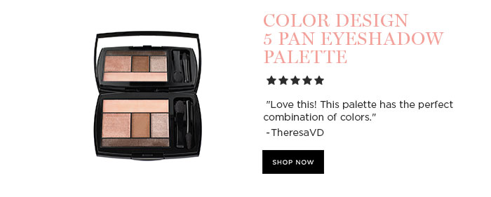 COLOR DESIGN 5 PAN EYESHADOW PALETTE - Love this! This palette has the perfect combination of colors. - TheresaVD - SHOP NOW