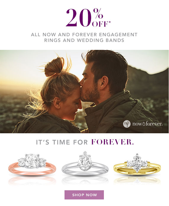 20% Off All Now & Forever Engagement Rings and Wedding Bands