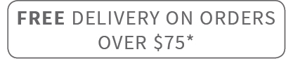 FREE delivery on orders over $75*