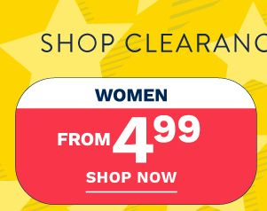Women's clearance from 4.99. Shop now.