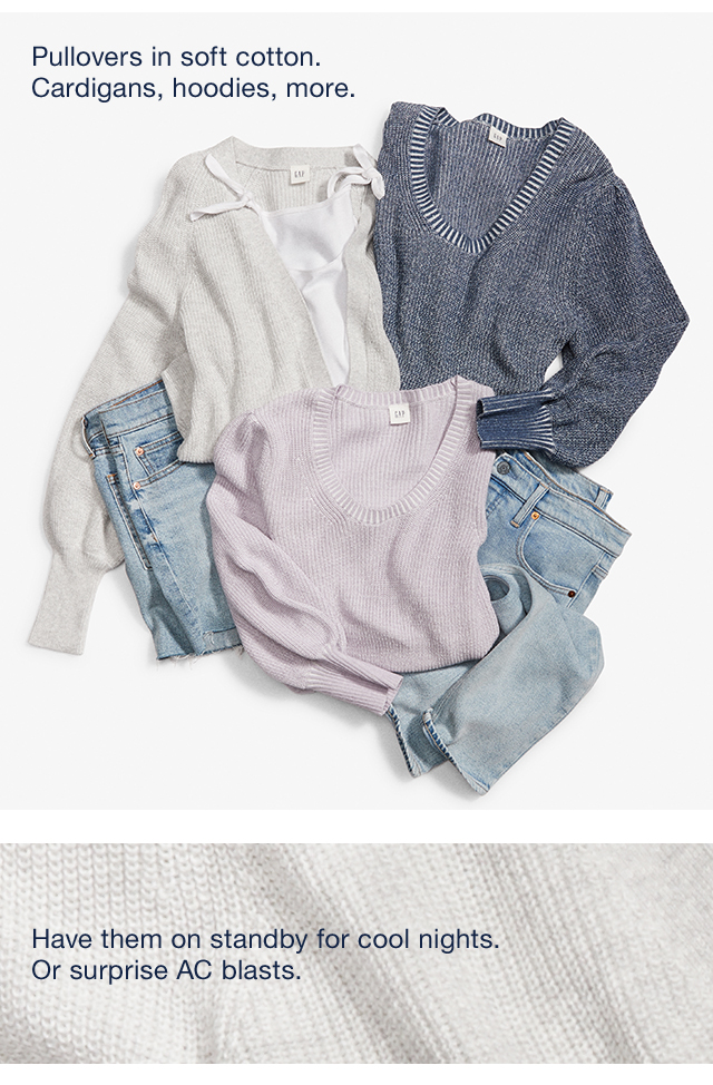 Pullovers in soft cotton. | Cardigans, hoodies, more.