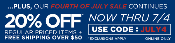 Fourth of July Sale! 20% OFF* Regular Priced Items plus FREE Shipping over $50. Shop Now!