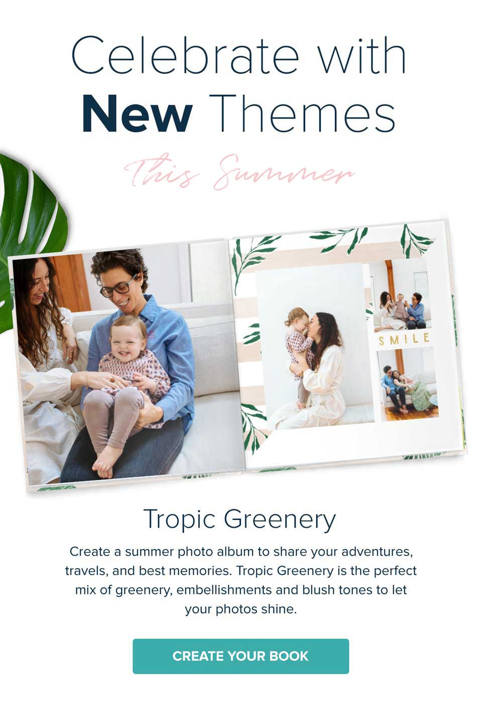 Summer is here! Celebrate with NEW Themes - Tropic Greenery - Create Your Book