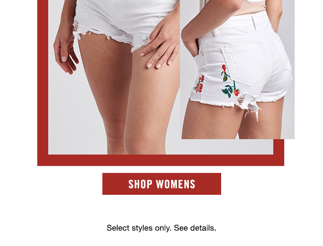 Shop Womens - Select Styles Only. See Details.