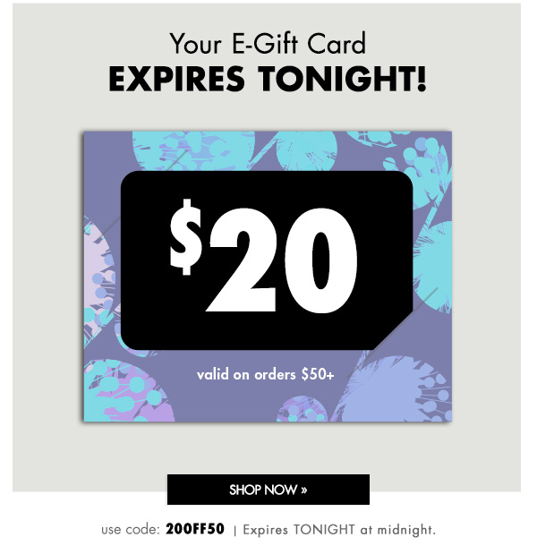 Ends Tonight! Take $20 off orders $50 plus