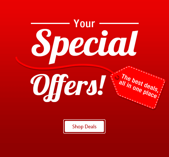 Your Special Offers! The best deals, all in one place...Shop Deals