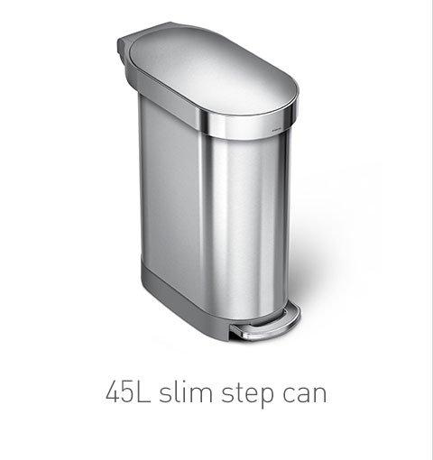 45L slim step can