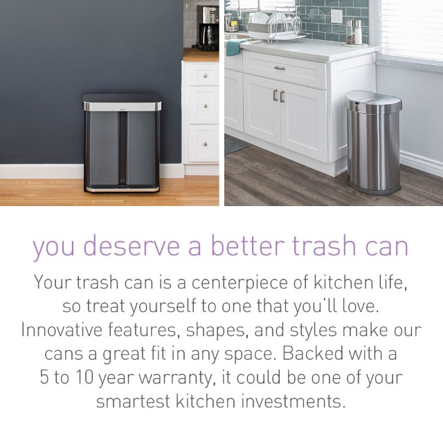 you deserve a better trash can