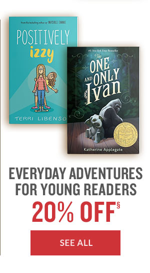 EVERYDAY ADVENTURES FOR YOUNG READERS 20% OFF  | SEE ALL