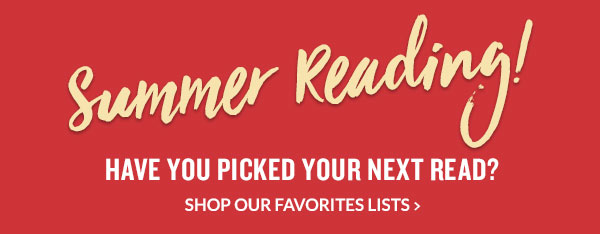 Summer Reading! SHOP OUR FAVORITE SUMMER READING LISTS