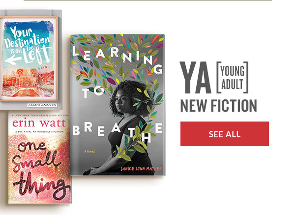 YA [YOUNG ADULT] NEW FICTION | SEE ALL