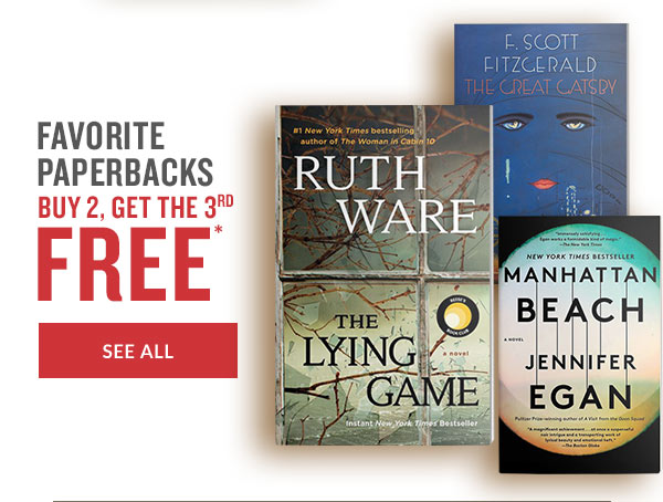 FAVORITE PAPERBACKS BUY 2, GET THE 3RD FREE* | SEE ALL