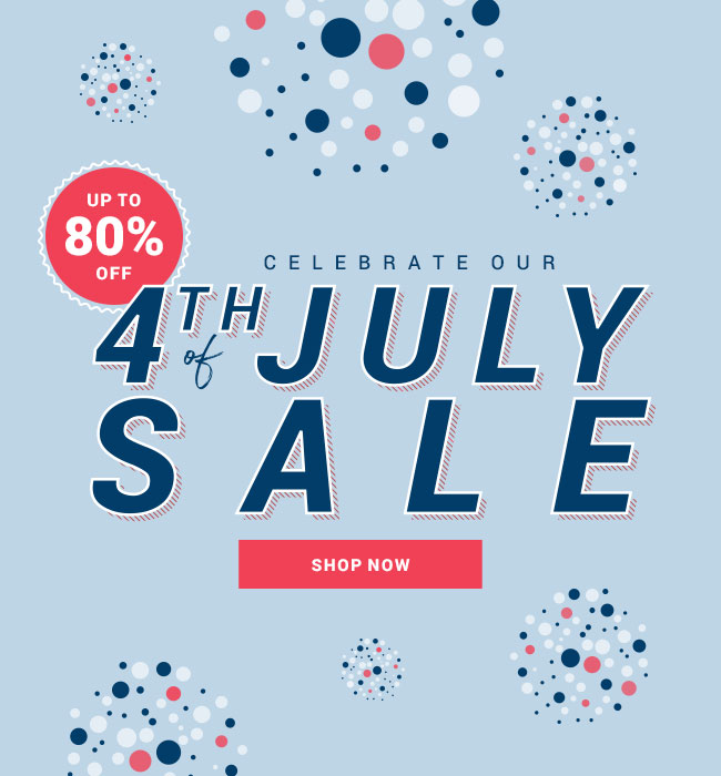 4th of July Sale | Up to 80% Off