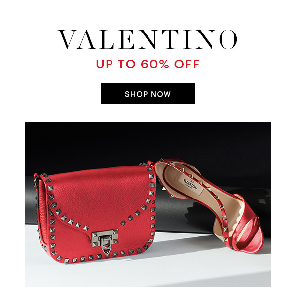 VALENTINO UP TO 60% OFF, SHOP NOW