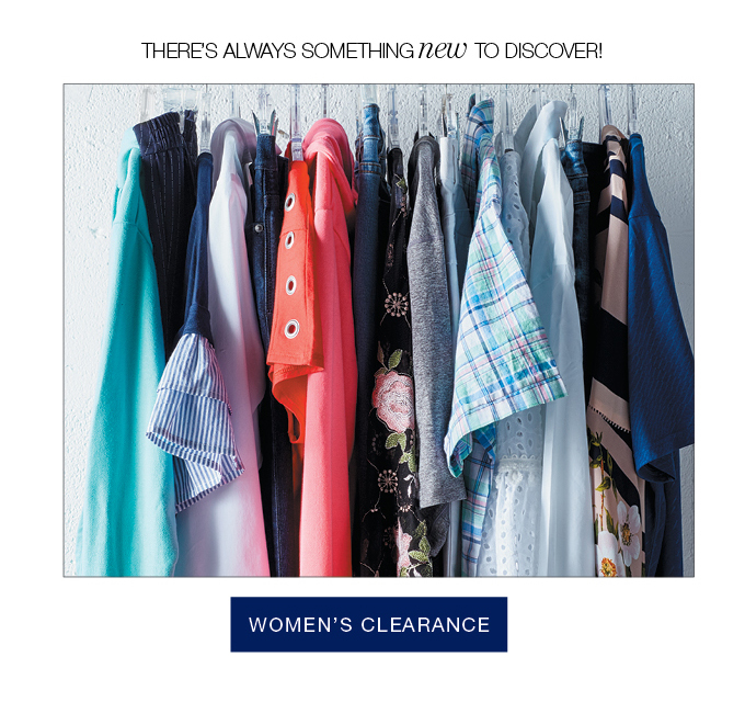 THERE'S ALWAYS SOMETHING new TO DISCOVER! | WOMEN'S CLEARANCE