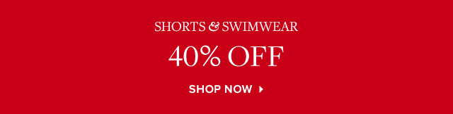 SHORTS & SWIMWEAR | SHOP NOW