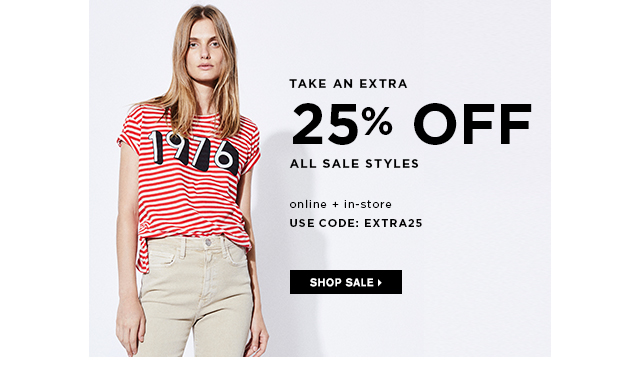 Take an Extra 25% Off All Sale Styles.