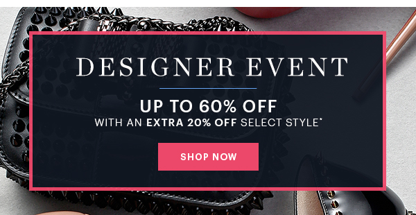 DESIGNER SALE UP TP 60% OFF WITH AN EXTRA 60% OFF
