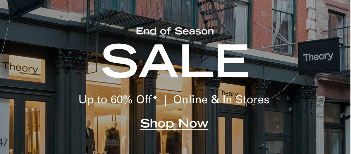 End of Season Sale - Up to 60% Off Online & In Stores