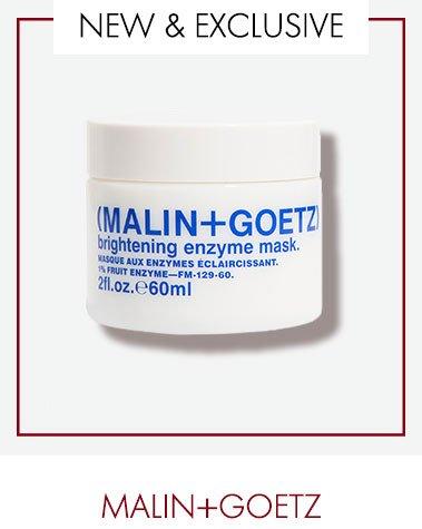 NEW & EXCLUSIVE                       MALIN+GOETZ