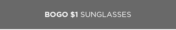 Shop BOGO $1 Sunglasses
