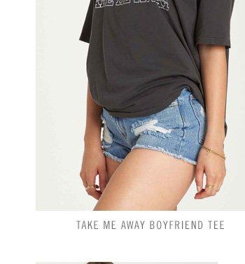 Take Me Away Boyfriend Tee